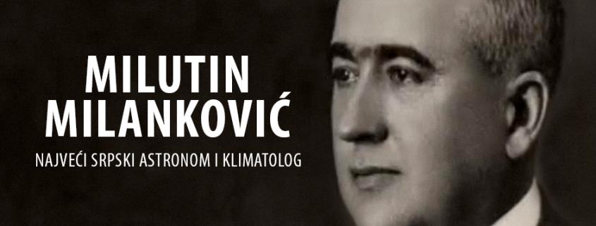 """IZLOŽBA """"MILANKOVIĆ"""" -  POVODOM 140 GODINA ROĐENJA SVJETSKOG VELIKANA 3"""